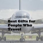 Best Gifts For People Who Travel